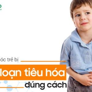 bổ sung thực phẩm cải thiện rối loạn tiêu hoá ở trẻ